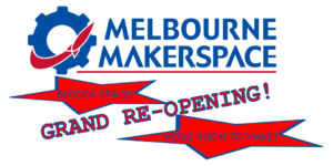 Melbourne Makerspace Grand Reopening Party!